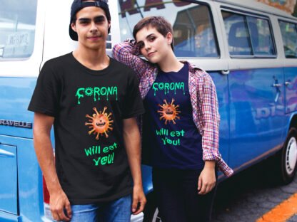 Corona Will Eat You T-Shirts