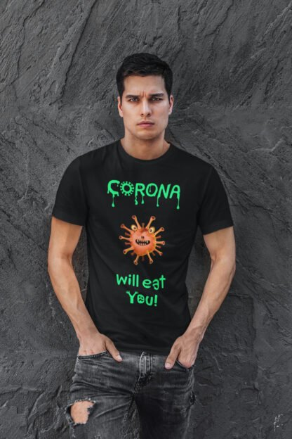Corona Will Eat You T-Shirt in Black