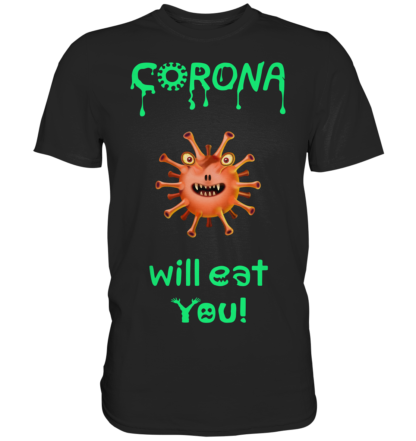 Corona Will Eat You - Ladies T-Shirt 1